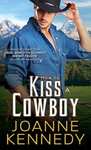 How to Kiss a Cowboy (Cowboys of Decker Ranch #2) by Joanne Kennedy