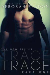 Trace (Trace #1) by Deborah Bladon