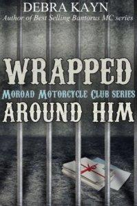 Wrapped Around Him (Moroad MC #1) by Debra Kayn