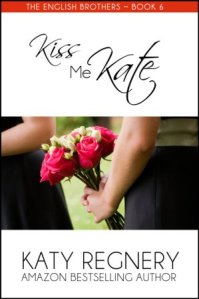 Kiss Me Kate (The English Brothers #6) by Katy Regnery