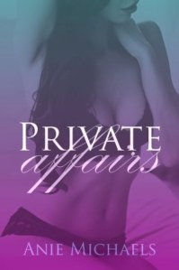Private Affairs (The Private Serials #1) by Anie Michaels
