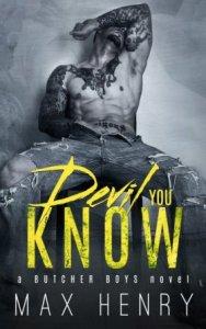 Devil You Know (Butcher Boys #1) by Max Henry