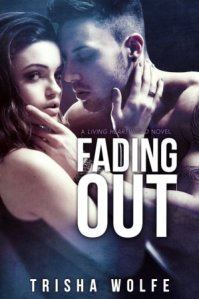 Fading Out (Living Heartwood #3) by Trisha Wolfe