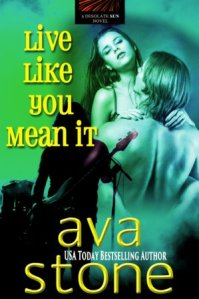 Live Like You Mean It by Ava Stone