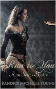 Run to You (Run #1) by Kandice Michelle Young