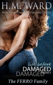 Life Before Damaged, Volume 5 by H.M. Ward