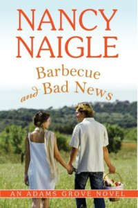 Barbecue and Bad News (Adams Grove #6) by Nancy Naigle