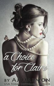 A Choice for Claire by A.J. Harmon