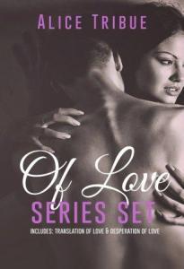 Of Love Series Set by Alice Montalvo-Tribue
