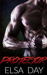 Protector (Sons of Rebellion #3) by Elsa Day