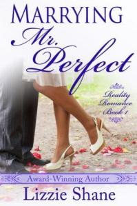 Marrying Mister Perfect (Reality Romance #1) by Lizzie Shane