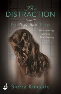 The Distraction (The Body Works Trilogy #2) by Sierra Kincade