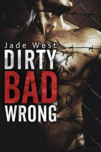 Dirty Bad Wrong by Jade West
