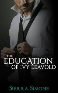 The Education of Ivy Leavold (Markham Hall #2) Sierra Simone