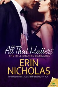 All That Matters (The Billionaire Bargains Book 3) by Erin Nicholas