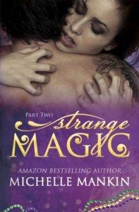 Strange Magic Part 2 by Michelle Mankin