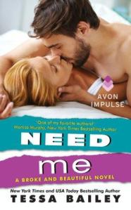 Need Me: A Broke and Beautiful Novel Tessa Bailey