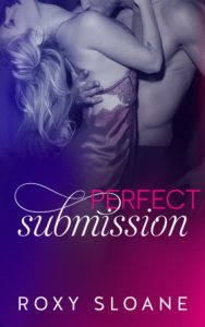 Perfect Submission (Submission #4) by Roxy Sloane