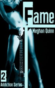 Fame (Addiction #2) by Meghan Quinn