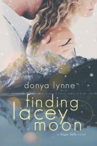 Finding Lacey Moon (Hope Falls #1) by Donya Lynne
