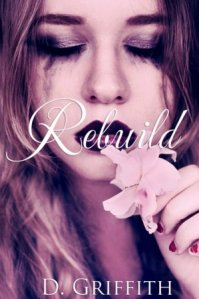 Rebuild (Love & Beyond #1) by D. Griffith