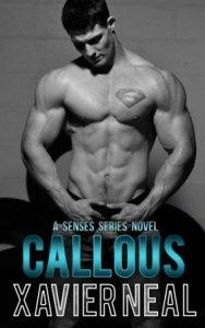 Callous (Senses #6) by Xavier Neal