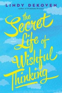 The Secret Life of Wishful Thinking by Lindy DeKoven