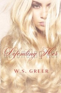 Defending Her by W.S. Greer
