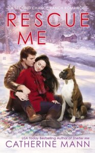 Rescue Me (Second Chance Ranch #2) by Catherine Mann