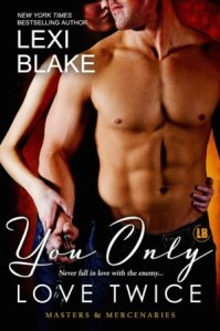 You Only Love Twice (Masters and Mercenaries #8) by Lexi Blake