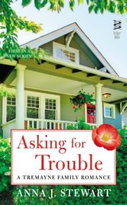 Asking for Trouble (Tremayne Family #1) by Anna J. Stewart