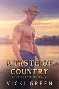 A Taste Of Country (Country Love #2) by Vicki Green