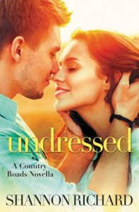 Undressed (Country Roads #4.5) by Shannon Richard
