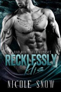 Recklessly His (Bad Boy Mafia #1) by Nicole Snow