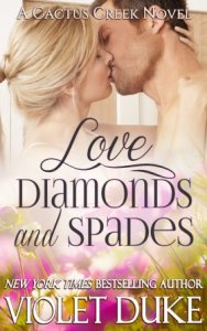 Love, Diamonds, and Spades (Cactus Creek #2) by Violet Duke