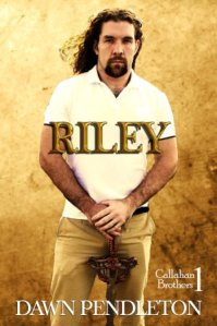 Riley (Callahan Brothers #1) Dawn Pendleton