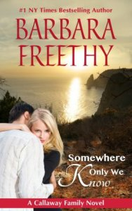 Somewhere Only We Know (Callaways #8) by Barbara Freethy
