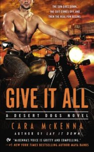 Give It All (Desert Dogs #2) by Cara McKenna