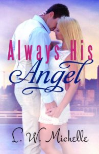 Always His Angel by L.W. Michelle