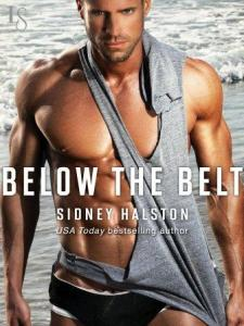 Below the Belt: A Worth the Fight Novel (Worth the Fight series Book 3) by Sidney Halston