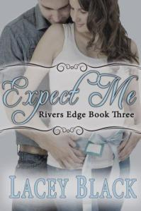 Expect Me (Rivers Edge #3) Lacey Black