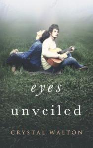 Eyes Unveiled (Unveiled Series #1) Crystal Walton