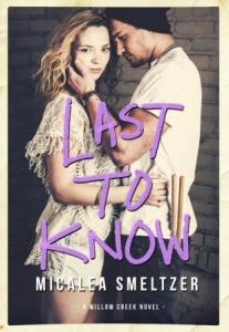 Last to Know (Willow Creek #1) by Micalea Smeltzer