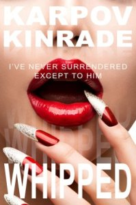 Whipped (The Red Shoe Memoirs #2) by Karpov Kinrade