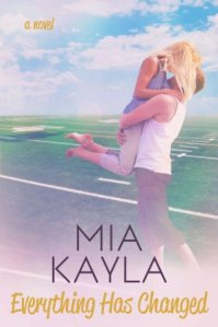 Everything Has Changed by Mia Kayla