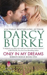 Only In My Dreams (Ribbon Ridge #1) by Darcy Burke