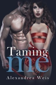 Taming Me by Alexandrea Weis