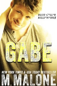 Gabe (Blue-Collar Billionaires #3) by M. Malone