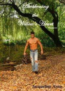 Awakening the Willow's Heart by Jacqueline Anne